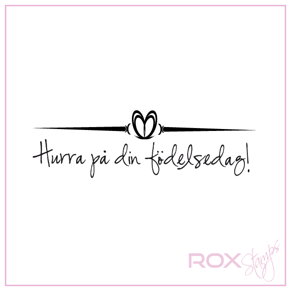 hurra hurra på din födelsedag Hurra på din födelsedag med hjärta   Rox Stamps hurra hurra på din födelsedag